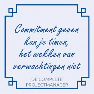 de-complete-projectmanager-roel-wessels-holland-innovative-commitment-geven-kun-je-timen-verwachtingen-niet