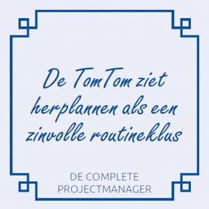 de-complete-projectmanager-roel-wessels-holland-innovative-de-tomtom-ziet-herplannen-als-een-zinvolle-routineklus