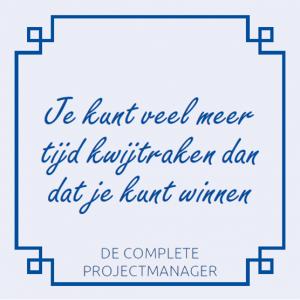 de-complete-projectmanager-roel-wessels-holland-innovative-projectmanagement-je-raakt-makkelijker-tijd-kwijt-dan-dat-je-kunt-terugwinnen
