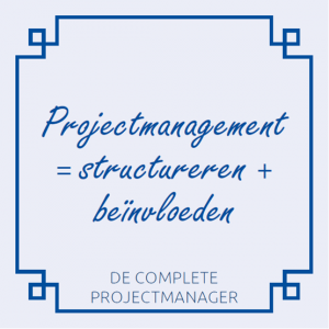de-complete-projectmanager-roel-wessels-holland-innovative-projectmanagement-projectmanagement-is-structureren-plus-beinvloeden