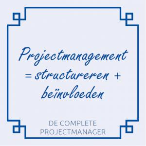 de-complete-projectmanager-roel-wessels-holland-innovative-projectmanagement-projectmanagement-is-structureren-plus-beinvloeden