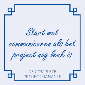de-complete-projectmanager-roel-wessels-holland-innovative-projectmanagement-start-met-communiceren-als-het-project-nog-leuk-is